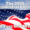 The 2016 Presidential Election and Your Self Worth
