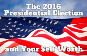 2016 presidential election and self-worth